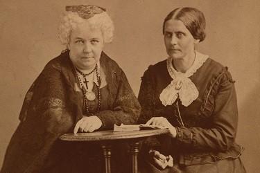 Elizabeth Cady Stanton and Susan B Anthony.